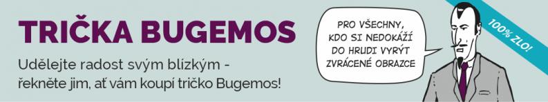 Trička Bugemos exkluzivně u nás